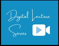 Digital Lecture Series
